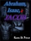 Abraham, Isaac, and Jacob - Raven St. Pierre, La Kata Kling