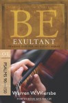 Be Exultant (Psalms 90-150): Praising God for His Mighty Works (The BE Series Commentary) - Warren W. Wiersbe