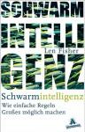 Schwarmintelligenz: Wie Einfache Regeln Großes Möglich Machen - Len Fisher, Jürgen Neubauer
