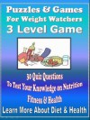 Weight Watchers Fun & Games: 30 Quiz Questions To Test Your Knowledge on Nutrition, Fitness & Health - Melissa Cook