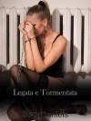 Legata E Tormentata: Una Fantasia Lesbo Bdsm - Seth Daniels