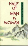 Half of Man Is Woman - Hsien-Liang Chang