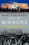 Hall of Mirrors: The Great Depression, The Great Recession, and the Uses-and Misuses-of History - Barry Eichengreen
