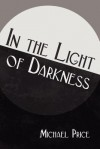 In the Light of Darkness - Michael Price