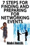 7 Steps for Finding and Preparing for Networking Events - Michelle Roberts