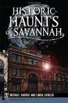 Historic Haunts of Savannah (Haunted America) - Michael Harris, Linda Sickler