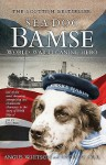 Sea Dog Bamse: World War II Canine Hero - Angus Whitson, Andrew A. Orr