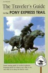 The Traveler's Guide to the Pony Express Trail - Joe Bensen