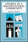 Liturgy in a Multicultural Community - Mark R. Francis, C.S.V., Edward Foley