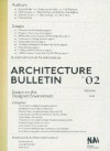 Architecture Bulletin 02: Essays on the Designed Environment - Olof van der Wal, Aaron Betsky, Hans Ibelings