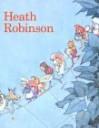 The Art of William Heath Robinson - Geoffrey Beare, W. Heath Robinson