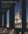 Greenwich: An Architectural History of the Royal Hospital for Seamen, and the Queen`s House - John Bold, Peter Guillery, Ann Robey, Paul Pattison