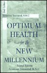 Optimum Health for the New Millennium - Ernestine Townsend