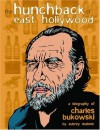 The Hunchback of East Hollywood: A Biography of Charles Bukowski - Aubrey Malone, Rik Rawling