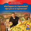 What Happens at a Supermarket?/Que Pasa En Un Supermercado? - Amy Hutchings
