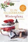 Winterglanz: Roman - Elin Hilderbrand, Almuth Carstens