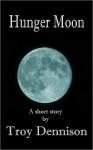 Hunger Moon - Troy Dennison