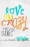 Love Like Crazy - Megan Squires, Tiffany Tillman