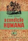 A Condição Humana - André Malraux, Jorge de Sena