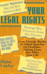Your Legal Rights: From Custody Battles to School Searches, the Headline-Making Cases That Affect Your Life - Elaine Landau
