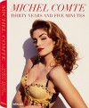 Michel Comte - Thirty Years and Five Minutes - Michel Comte