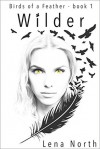 Wilder (Birds of a Feather #1) - Lena North