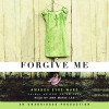 Forgive Me - Amanda Eyre Ward, Ann Marie Lee, Random House Audio
