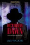 October Dawn: A Novel Based on the Cuban Missile Crisis - Jim Walker