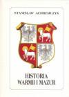 Historia Warmii i Mazur - Stanisław Achremczyk