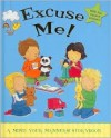 Excuse Me - Moira Butterfield, Rachael O'Neill