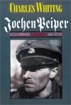 Jochen Peiper: Battle Commander, SS Leibstandardte Adolf Hitler - Charles Whiting