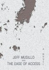 The Ease of Access - Jeff Musillo
