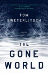 The Gone World - Thomas Sweterlitsch