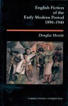 English Fiction of the Early Modern Period, 1890-1940 - Douglas Hewitt