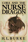 Cora and the Nurse Dragon - H. L. Burke
