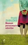 Muzeum porzuconych sekretów - Oksana Zabużko