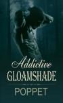 Addictive Gloamshade (Addictive Shade, #2) - Poppet