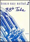 Breeze-Easy Method for BB-Flat Tuba, Bk 2 - John Kinyon