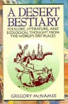 A Desert Bestiary: Folklore, Literature, And Ecological Thought From The World's Dry Places - Gregory McNamee