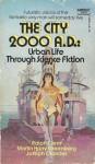 The City, 2000 A.D: Urban Life Through Science Fiction - Ralph Clem, Joseph D. Olander, Martin H. Greenberg