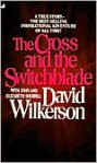 The Cross and the Switchblade - David Wilkerson, Elizabeth Sherrill, John Sherrill