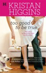 Too Good to Be True - Kristan Higgins