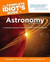 The Complete Idiot's Guide to Astronomy - Christopher De Pree, Alan Axelrod