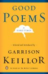 Good Poems for Hard Times - Various, Billy Collins, Patricia Hampl, Herman Melville, Raymond Carver, Garrison Keillor, W.S. Merwin, Henry Wadsworth Longfellow, Hilaire Belloc, Lawrence Ferlinghetti, Hayden Carruth, William Blake, W.H. Auden, Elizabeth Bishop, Robert Frost, Mary Oliver, Robert Burns