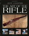 Art Of The Rifle - Jeff Cooper, Giles Stock, Robert Anderson