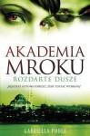 Rozdarte dusze (Akademia Mroku, #3) - Gabriella Poole, Kinga Kwaterska