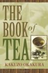 The Book of Tea - Kakuzō Okakura