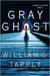 Gray Ghost: A Stoney Calhoun Novel - William G. Tapply