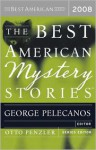 The Best American Mystery Stories 2008 - George Pelecanos, Otto Penzler, Elizabeth Strout, Chuck Hogan, Rupert Holmes, Holly Goddard Jones, Alice Munro, Scott Wolven, Peter Lasalle, Thisbe Nissen, Joyce Carol Oates, Kyle Minor, Scott Phillips, Stephen Rhodes, James Lee Burke, S.J. Rozan, Michael Connelly, Robert