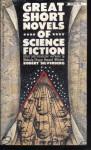 Great Short Novels of Science Fiction - Roger Zelazny, Robert Silverberg, Jack Vance, C.M. Kornbluth, A. Bertram Chandler, Wyman Guin, Charles V. De Vet